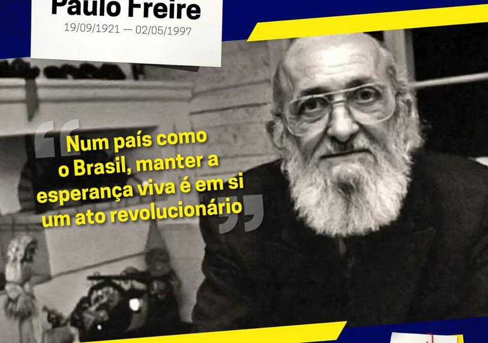 Viva Paulo Freire! Viva a educação libertadora!